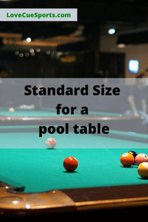 Standard size for a pool table