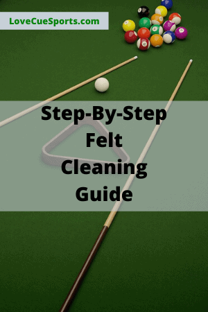 Ultimate Guide To Clean Pool Table Felt