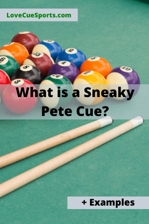 What is a sneaky pete cue