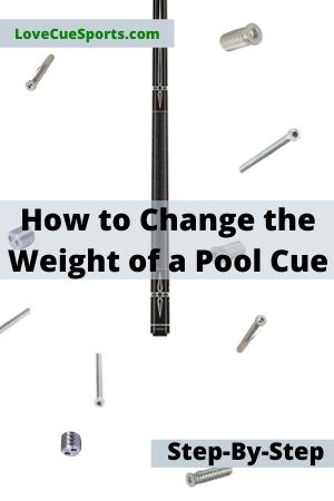 How to Change the Weight of a Pool Cue step by step