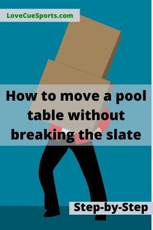 How to move a pool table without breaking the slate