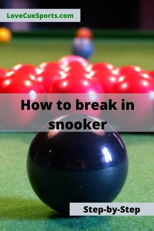 how to break in snooker