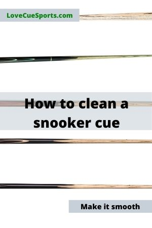 how to clean a snooker cue