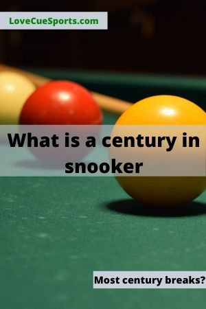 what is a century in snooker